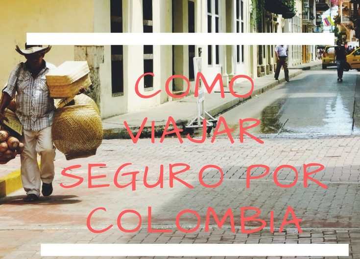 como viajar seguro por colombia