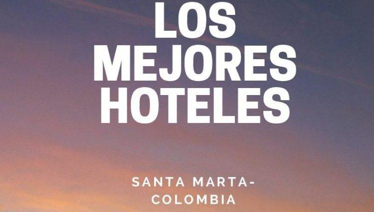 los mejores 4 hoteles de santa marta.